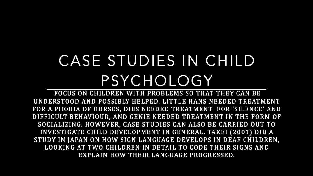 Child Psychology Methodology - Case Studies