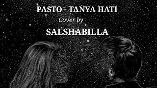 Download Mp3 Pasto - Tanya Hati Cover By Salshabilla