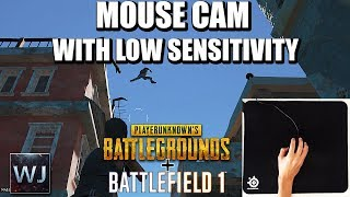 MOUSE CAM, What does LOW sensitivity look like? PLAYERUNKNOWN'S BATTLEGROUNDS & BF1