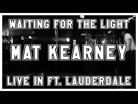 Waiting for The Light - Mat Kearney Live In Ft. Lauderdale 2015
