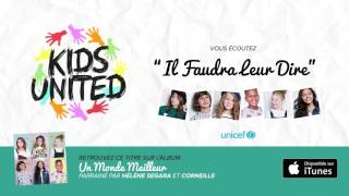 Kids United - Il Faudra Leur Dire feat. Corneille (Audio officiel)