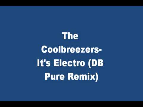 The Coolbreezers - It's Electro (DB Pure Remix)
