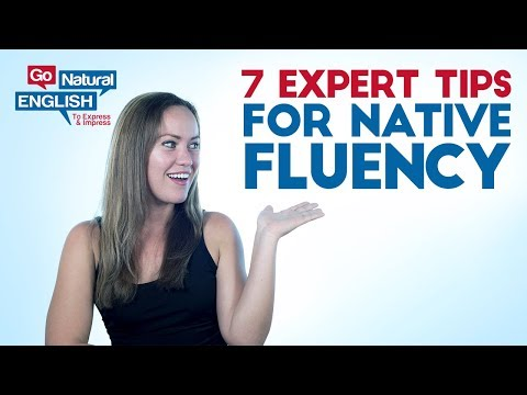 7 Expert Teacher Tips for Native Fluency - Learn Fluent American English