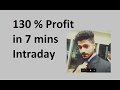 130% Profit in 7 mins Intraday Trading by Smart Trader