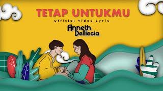 Download ANNETH DELLIECIA - TETAP UNTUKMU (Official Lyric Video)