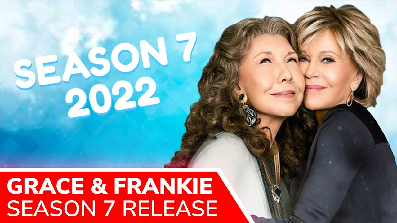 Download GRACE AND FRANKIE Season 7 Release Pushed to January 2022 by Netflix: FINAL Season of 16 Episodes