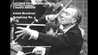 Bruckner: Symphony No.4 in E flat major - Abbado / Lucerne Festival Orchestra