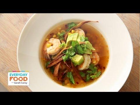 Shrimp and Tortilla Soup Everyday Food with Sarah Carey