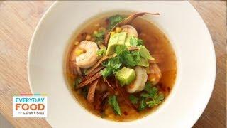 Shrimp and Tortilla Soup - Everyday Food with Sarah Carey