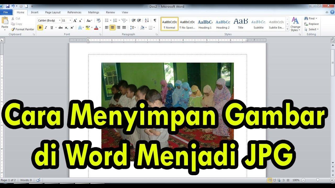 Cara Menyimpan Gambar Di Ms Word Menjadi File Jpg Youtube