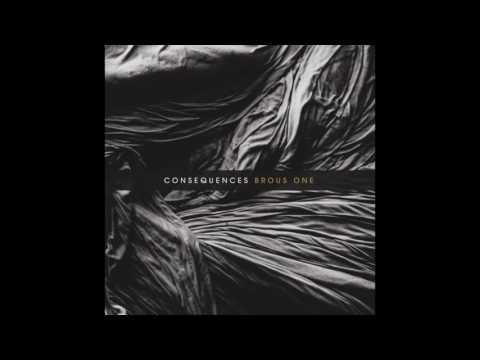 Brous One - Consequences (Full Album)