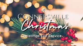 Christmas Eve Service: A Connersville Christmas