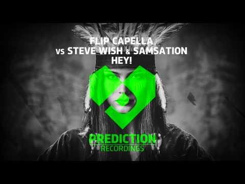 Flip Capella Vs Steve Wish & Samsation - Hey! (PREVIEW)