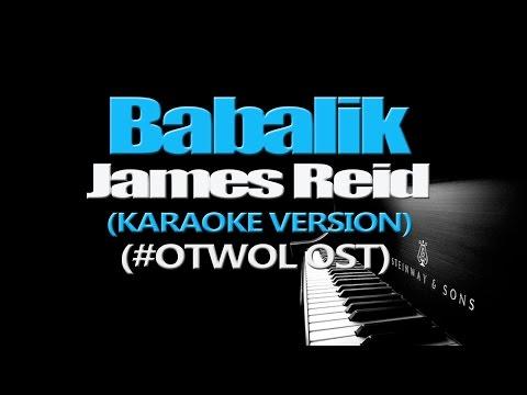 BABALIK - James Reid (KARAOKE VERSION) (#OTWOL OST)
