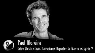 200 terroristes sur le territoire ? Entre Ukraine, Irak, Terrorisme, Reporter de Guerre et après ?