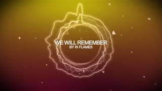 In Flames - We Will Remember [HD]