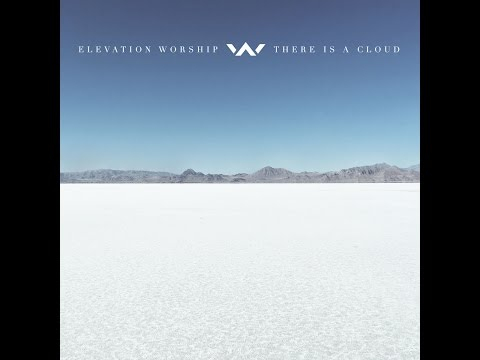 There Is a Cloud *NEW ALBUM 2017*  Elevation Worship