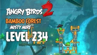 Angry Birds 2 Level 234 Bamboo Forest Misty Mire 3 Star Walkthrough