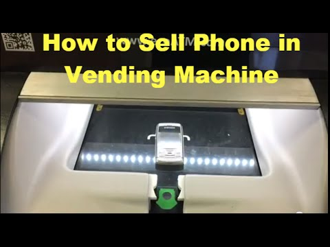 How to Sell Cell Phones In Vending Machine