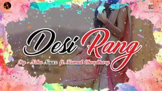 DESI RANG | Neha Naaz ft. Kamal Choudhary | Vinder nathu majra |New punjabi song