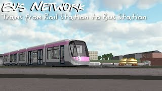 Trams! between Bus Station and Rail Station | Bus Network on Roblox
