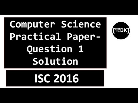 Class XII ISC 2016 Computer Science Practical Paper Question 1 Solution   English