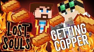 Minecraft - GETTING COPPER - Lost Souls #26