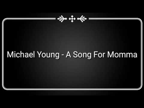 Michael young  a song for momma
