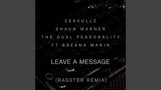 Leave A Message (Rasster Remix)