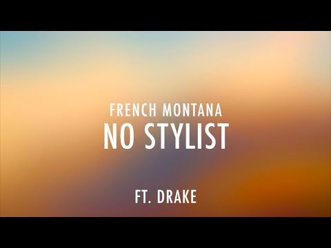 French Montana - No Stylist - Ft Drake Clean