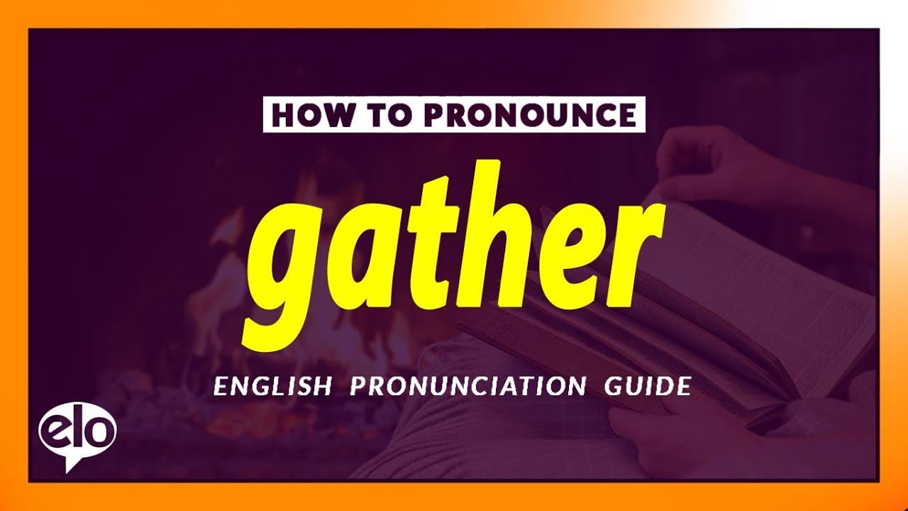 How To Pronounce Gather | Pronunciation and Definition (Human Voice) - YouTube