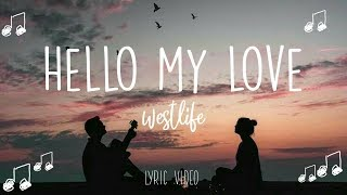Westlife - Hello My Love (Lyrics) Video