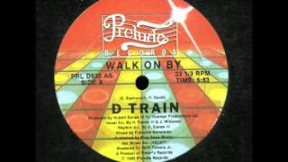 D Train - Walk On By