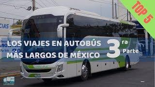 Los 5 viajes en autobús más largos de México. Tercera Parte