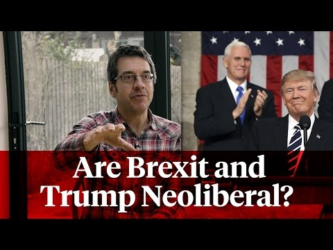George Monbiot: Are Brexit and Trump Neoliberal?