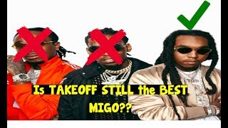 Is TAKEOFF STILL the BEST on the MIGOS?