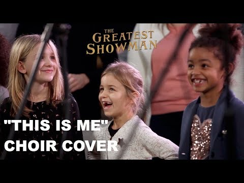 THIS IS ME (from The Greatest Showman) - Choir Cover