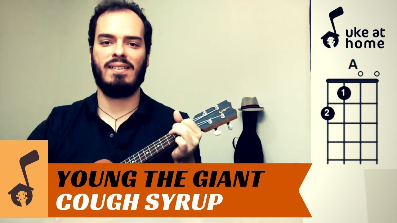 Young The Giant   Cough Syrup   Ukulele tutorial