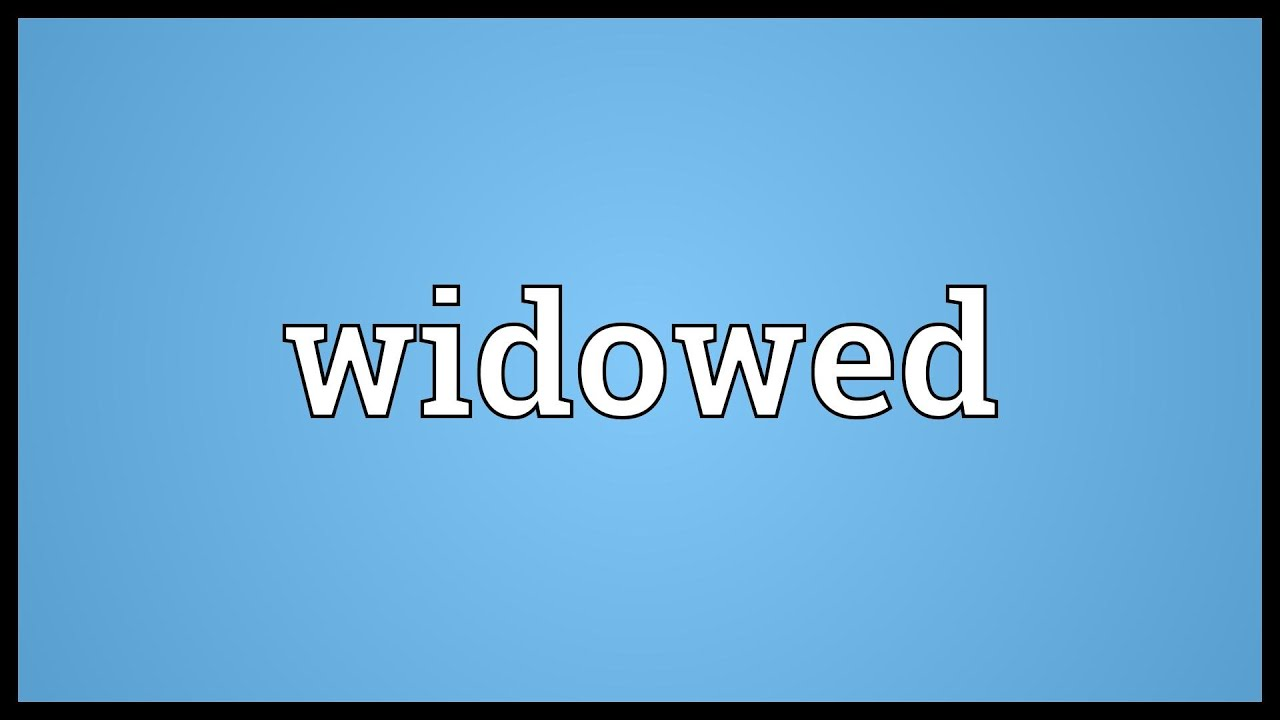 what does widowed mean in a relationship