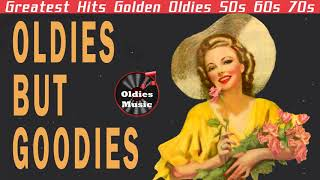 Greatest Hits Golden Oldies 50s 60s 70s - Best Songs Of 50s 60s 70s Unforgettable