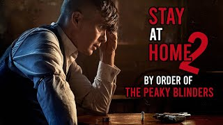 #StayAtHome 2 By order of The Peaky Blinders