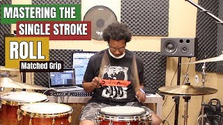 MASTERING The SINGLE STROKE w/ MATCHED GRIP