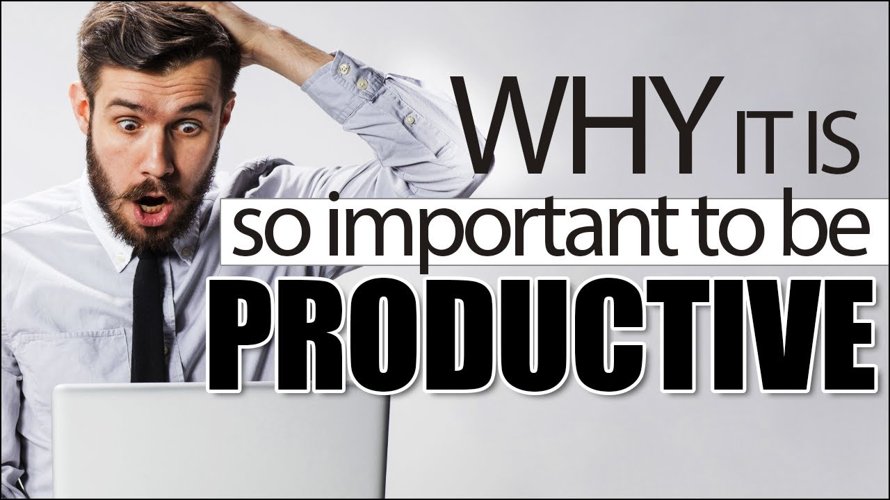 Why It's So %#¤# Important To Be Productive