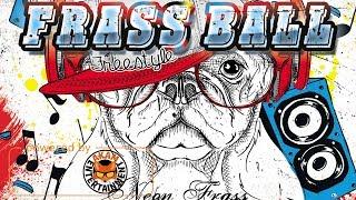 Neon Frass - Frass Ball Freestyle - January 2018