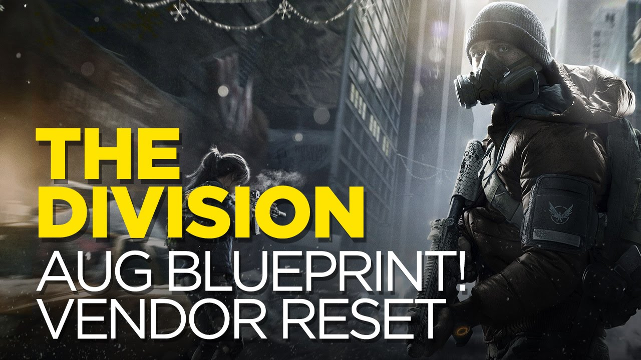 The division aug blueprint is back vendor reset 61716 the division aug blueprint is back vendor reset 61716 lets play malvernweather Image collections