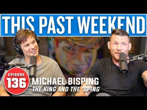 Michael Bisping | This Past Weekend #136