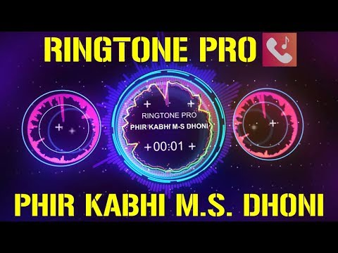 phir-kabhi-m.s-dhoni---the-untold-story-||-ringtone-pro-||-arijit-singh