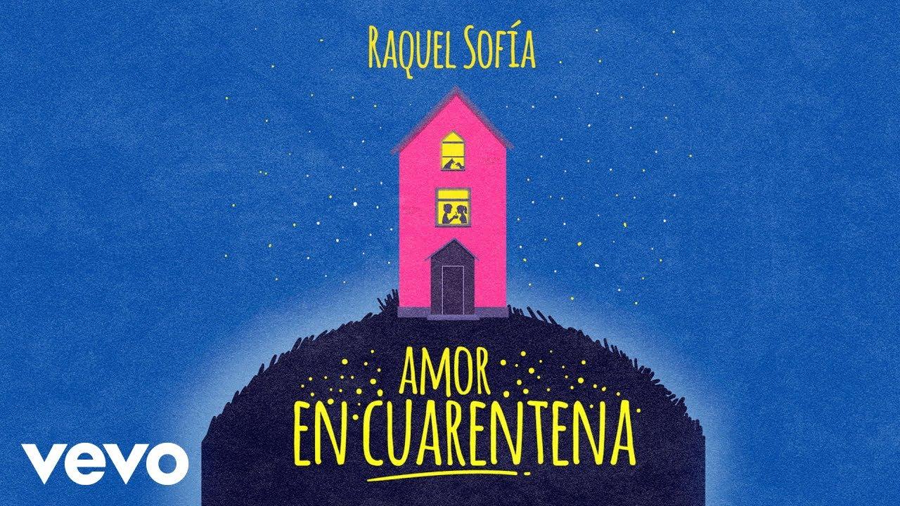 Raquel Sofía - Amor En Cuarentena (Audio)