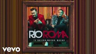 Río Roma - Te Quiero Mucho (Cover Audio)