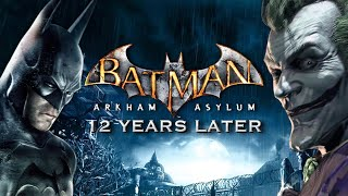 Batman Arkham Asylum: 12 Years Later